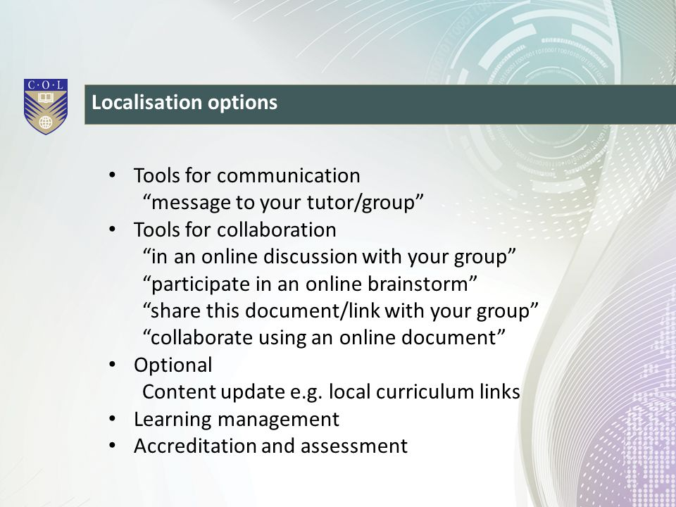 """Localisation options Tools for communication """"message to your tutor/group"""" Tools for collaboration """"in an online discussion with your group"""" """"particip"""