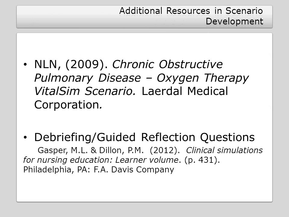NLN, (2009). Chronic Obstructive Pulmonary Disease – Oxygen Therapy VitalSim Scenario.