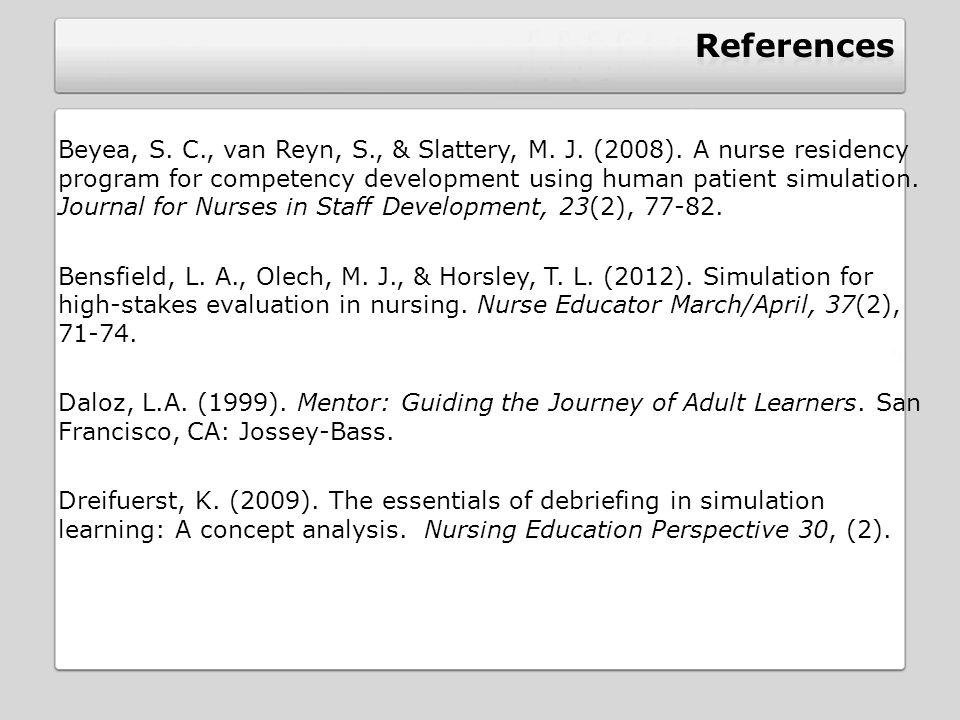 Beyea, S.C., van Reyn, S., & Slattery, M. J. (2008).