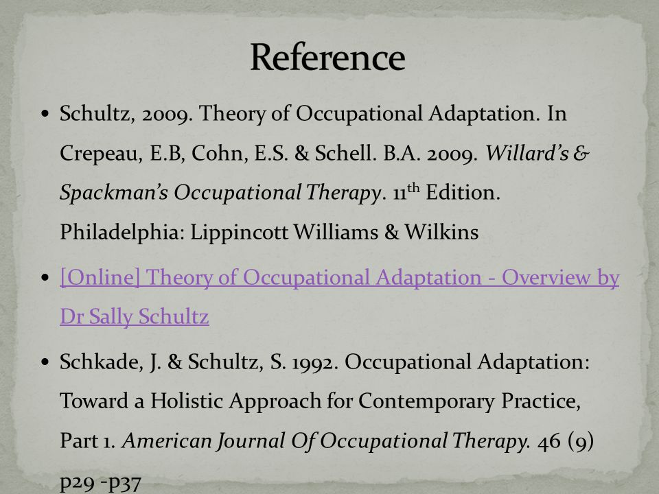 Schultz, 2009. Theory of Occupational Adaptation.