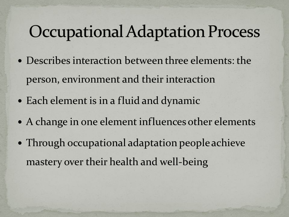 When demand for performance exceeds person's ability to adapt, dysfunction occurs Continuous inability to generate an appropriate occupational response to an occupational challenge could result in dysfunction The more adaptive the person, the more functional he/she is in daily activities