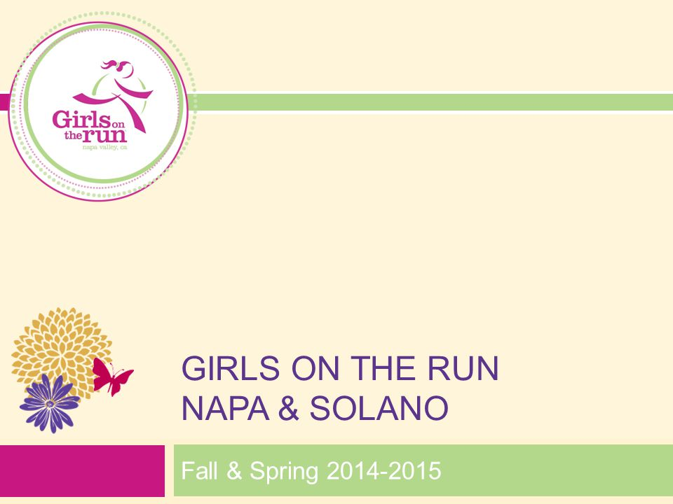 GIRLS ON THE RUN NAPA & SOLANO Fall & Spring 2014-2015