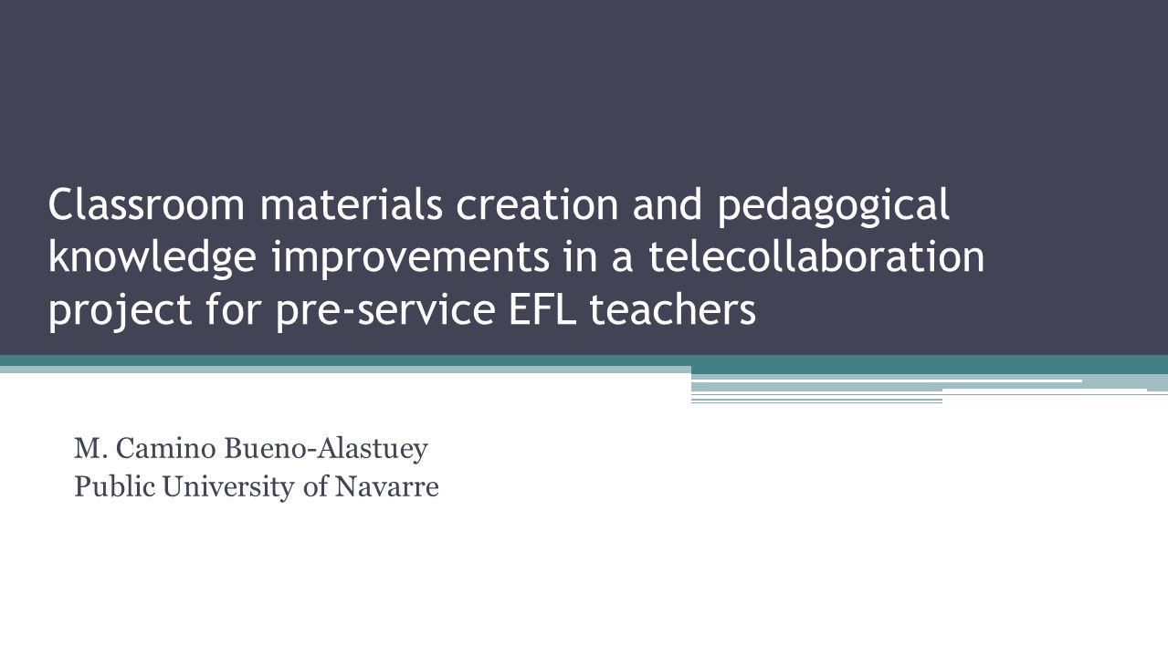Classroom materials creation and pedagogical knowledge improvements in a telecollaboration project for pre-service EFL teachers M.