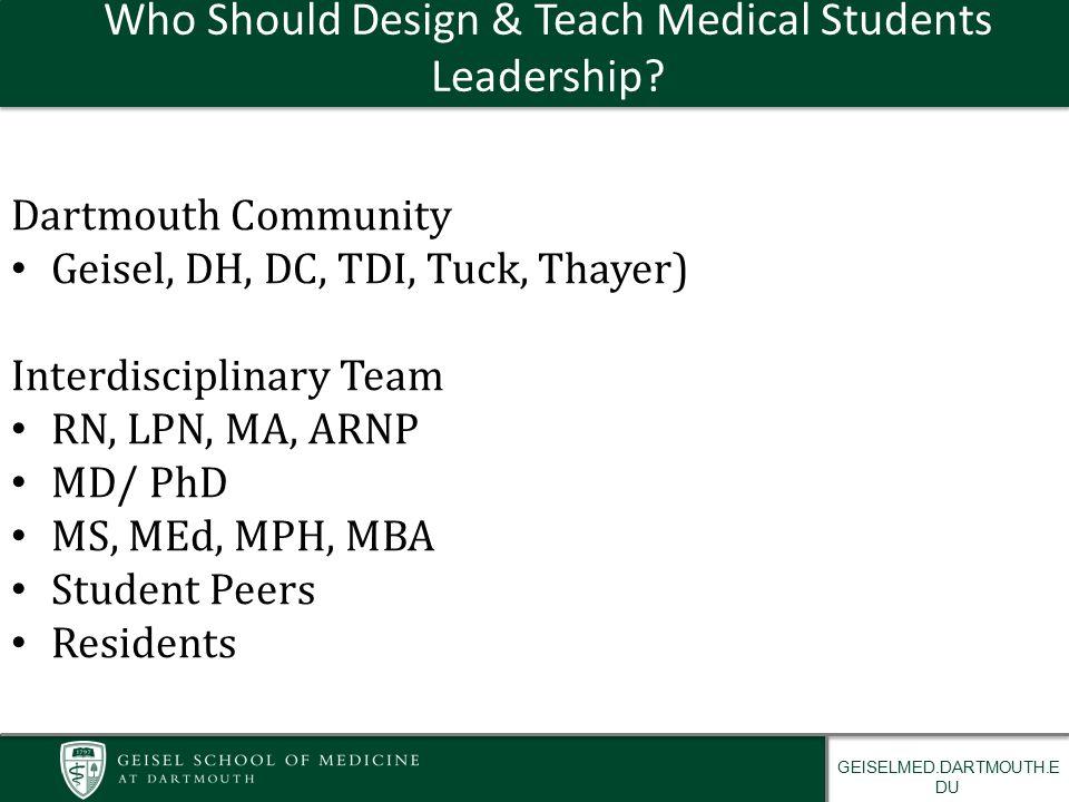 Who Should Design & Teach Medical Students Leadership.