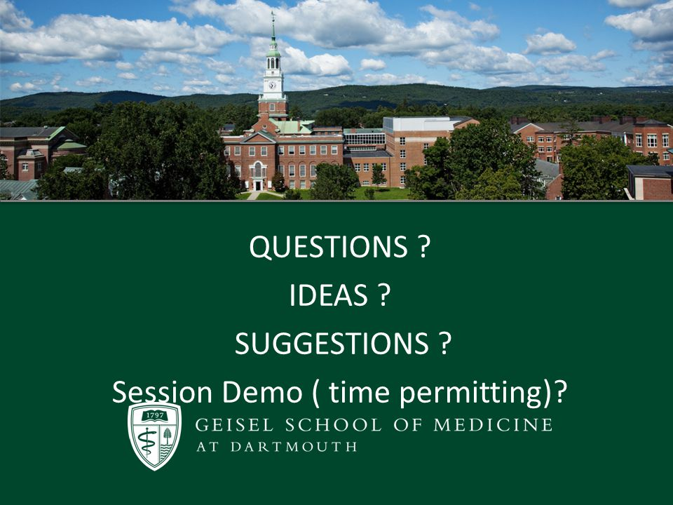 QUESTIONS IDEAS SUGGESTIONS Session Demo ( time permitting)