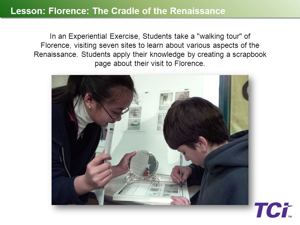 Lesson: Florence: The Cradle of the Renaissance In an Experiential Exercise, Students take a