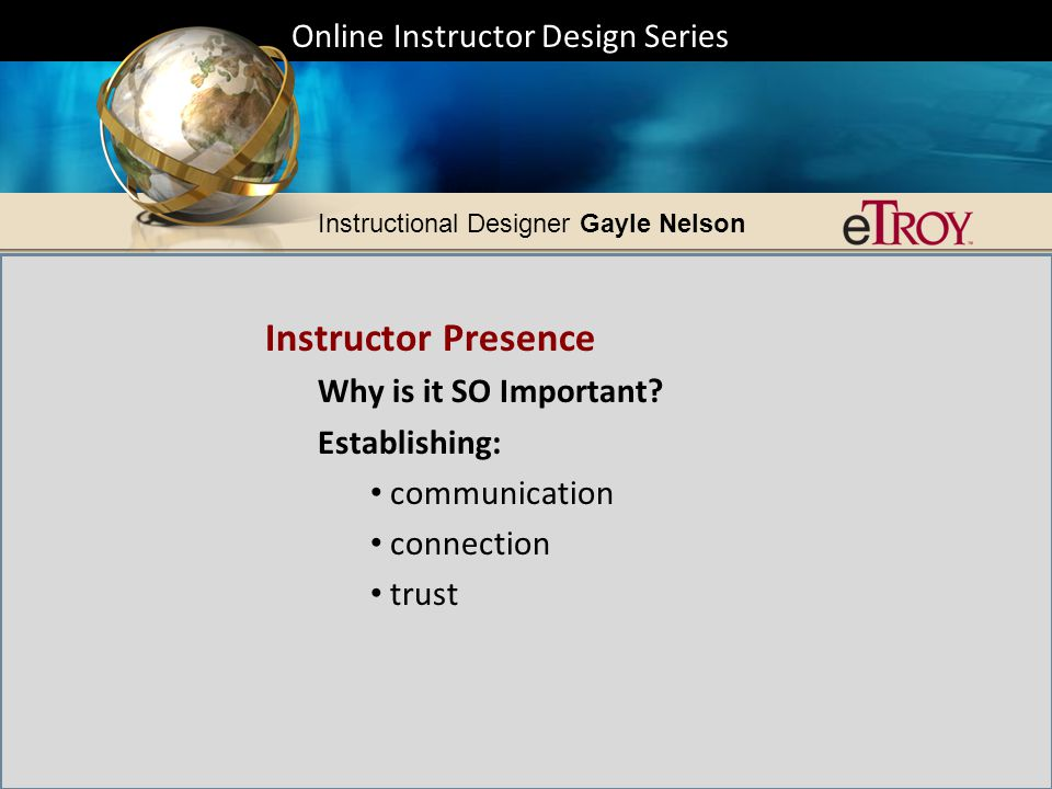 Online Instructor Design Series Instructional Designer Gayle Nelson