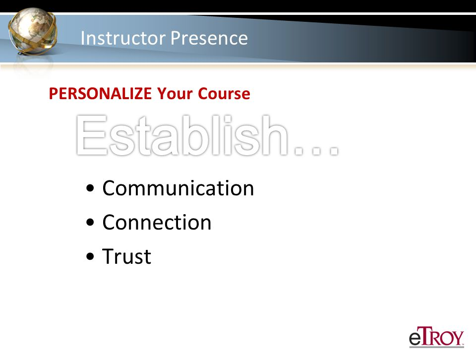 Instructor Presence Communication Connection Trust PERSONALIZE Your Course