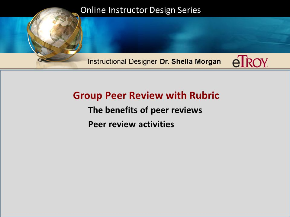 Online Instructor Design Series Instructional Designer Dr. Sheila Morgan