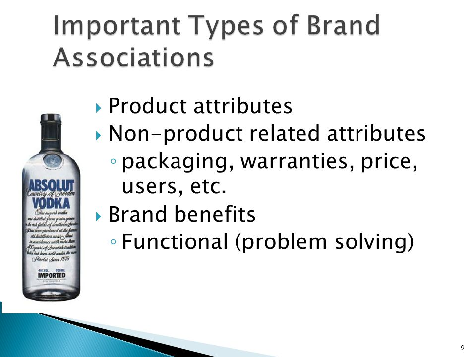 9  Product attributes  Non-product related attributes ◦ packaging, warranties, price, users, etc.