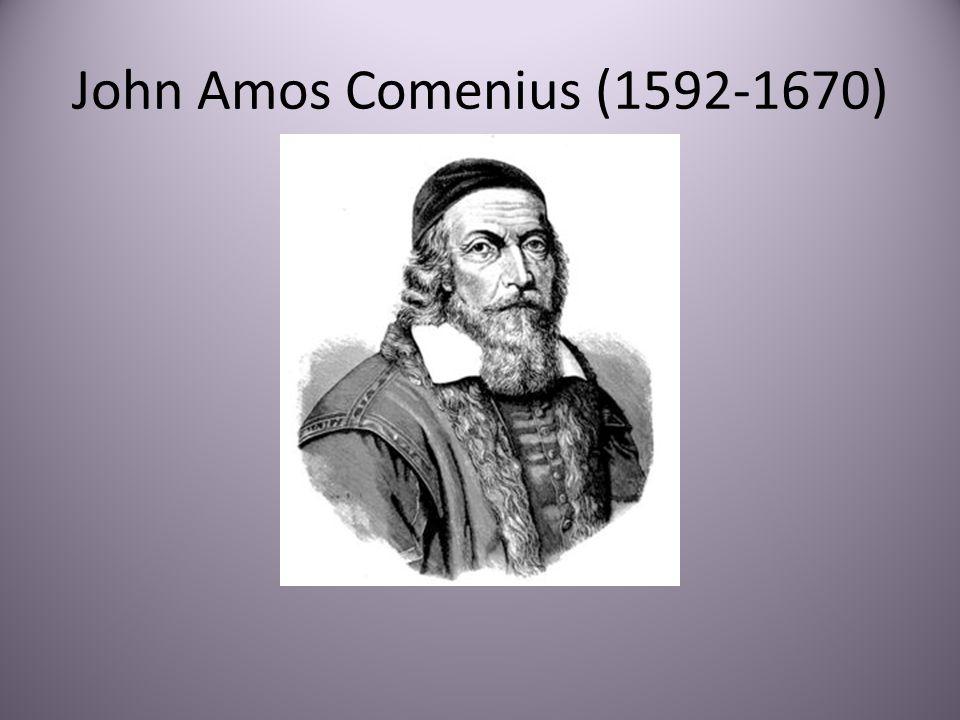 John Amos Comenius (1592-1670)