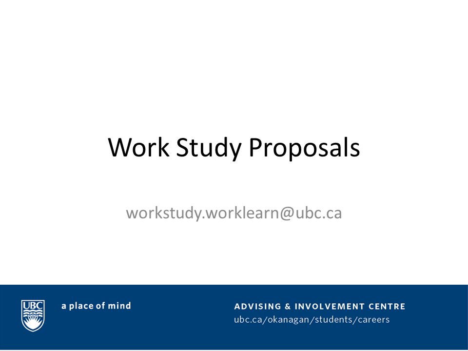 Work Study Proposals workstudy.worklearn@ubc.ca