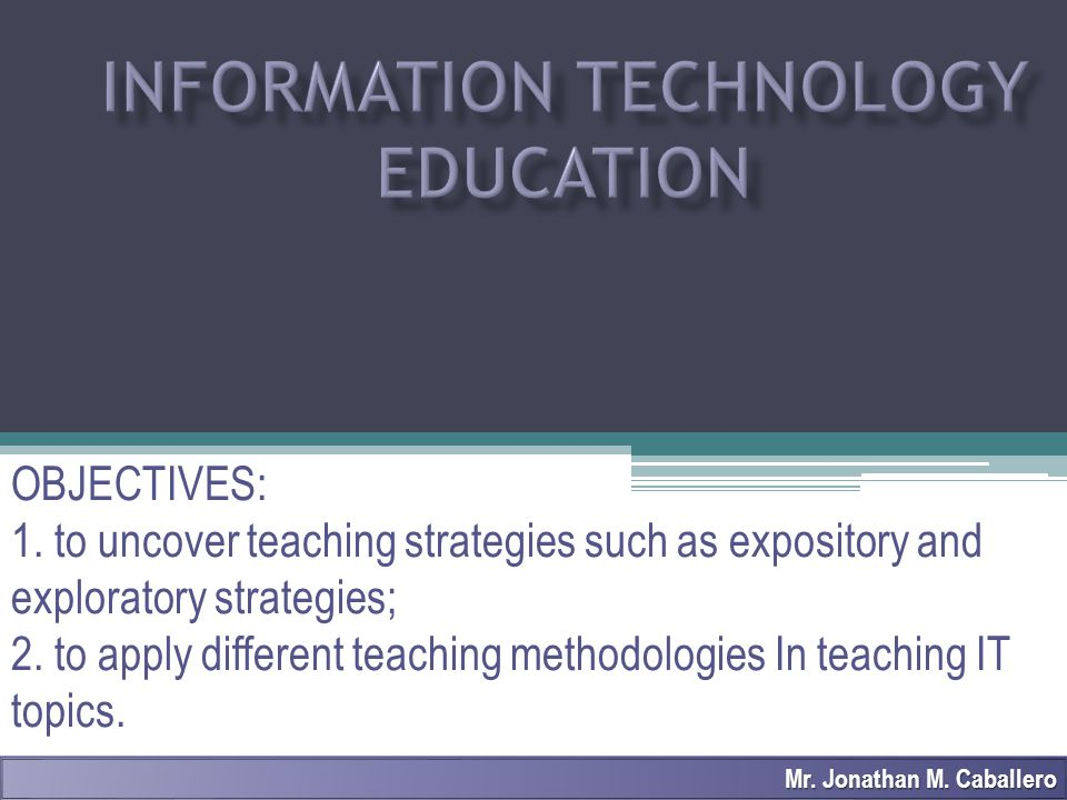 Two Types of Teaching Methods Direct Approach Experiential Approach Expository Strategies Deductive Expository Demonstrative Exploratory Strategies Inductive Exploratory Inquiry Laboratory Problem Solving Metacognition Reflective Constructivism Mr.