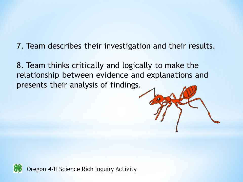 Oregon 4-H Science Rich Inquiry Activity 7. Team describes their investigation and their results.