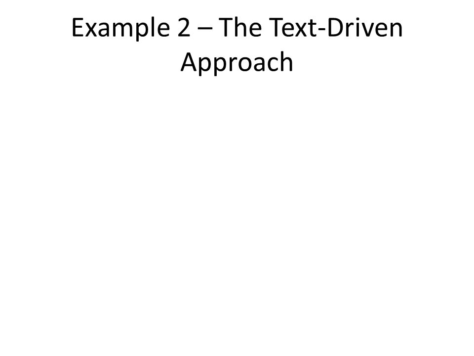 Example 2 – The Text-Driven Approach