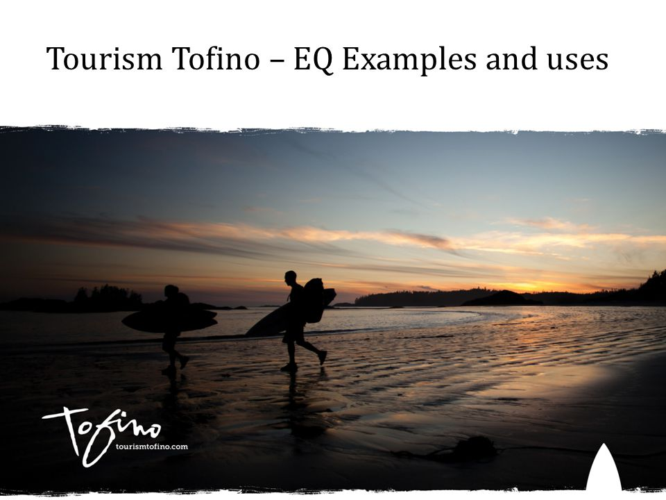 Tourism Tofino – EQ Examples and uses