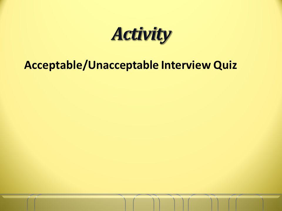 Acceptable/Unacceptable Interview Quiz