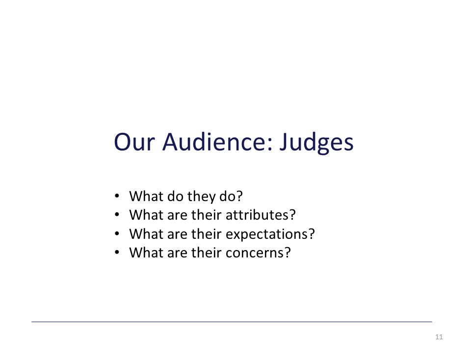 Our Audience: Judges 11 What do they do. What are their attributes.