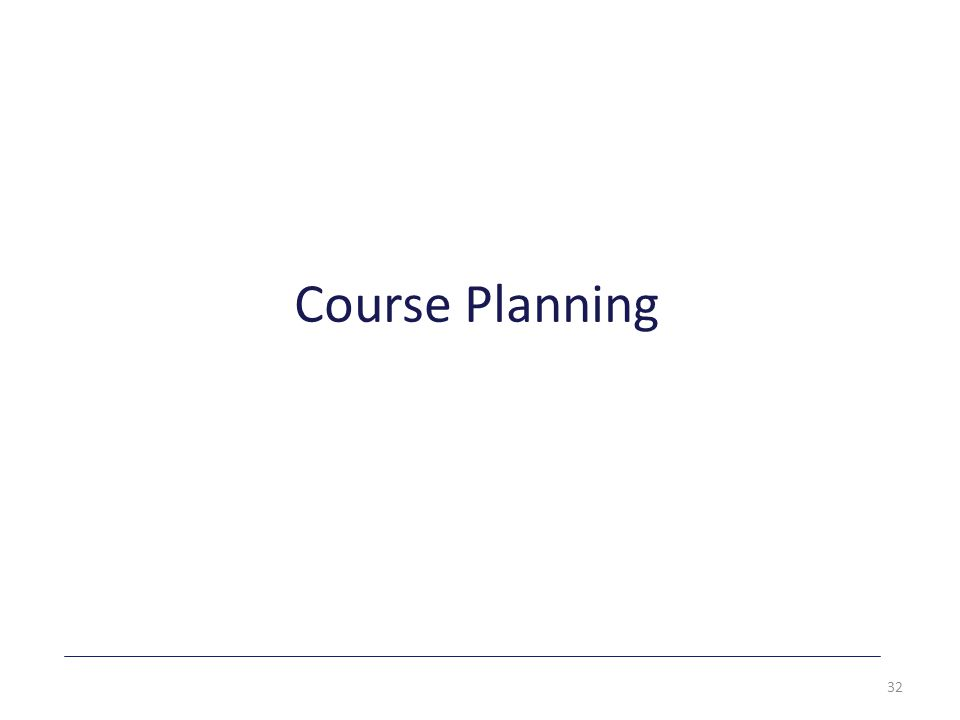 Course Planning 32