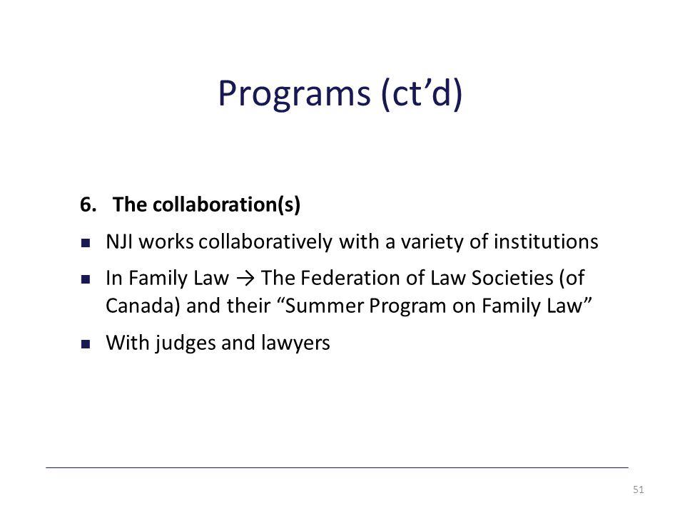 Programs (ct'd) 6.