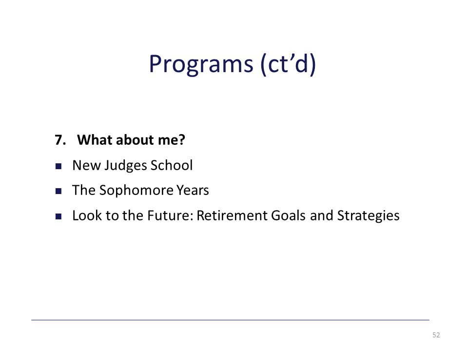 Programs (ct'd) 7. What about me.