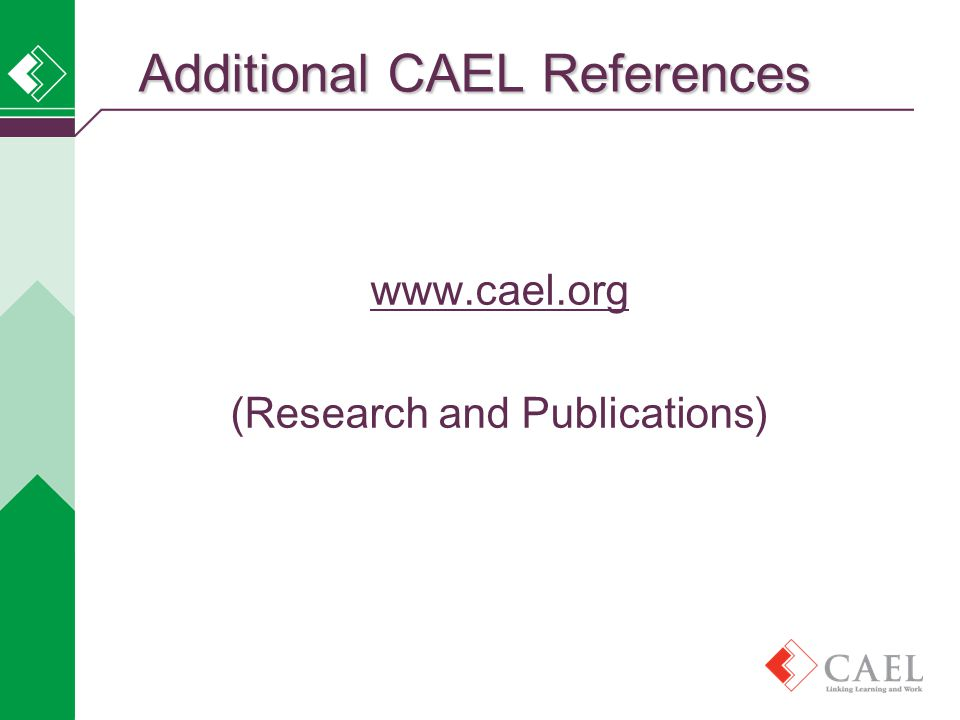 www.cael.org (Research and Publications) Additional CAEL References