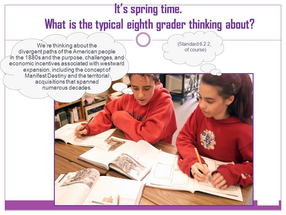 It's spring time. What is the typical eighth grader thinking about? (Standard 6.2.2, of course) We're thinking about the divergent paths of the Americ