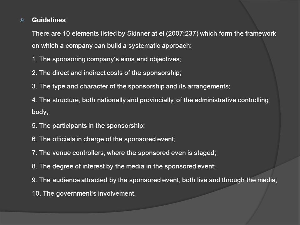  Guidelines There are 10 elements listed by Skinner at el (2007:237) which form the framework on which a company can build a systematic approach: 1.