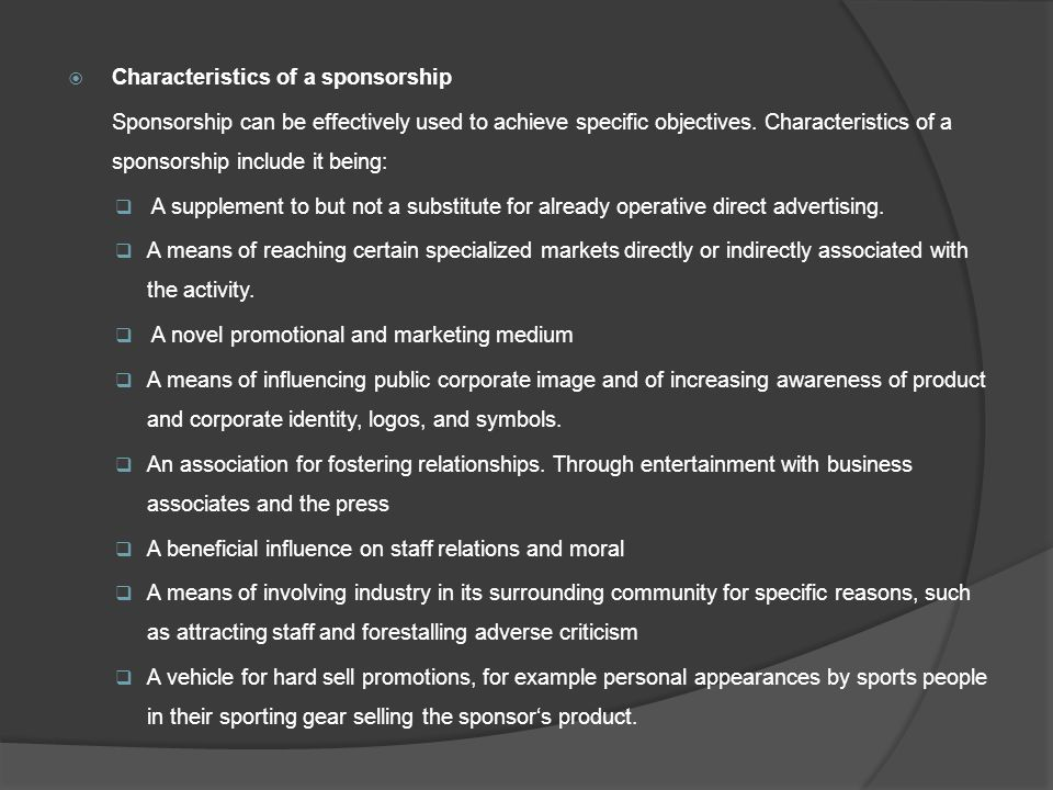  Characteristics of a sponsorship Sponsorship can be effectively used to achieve specific objectives.