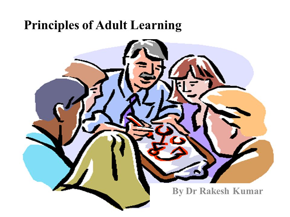 Principles of Adult Learning By Dr Rakesh Kumar