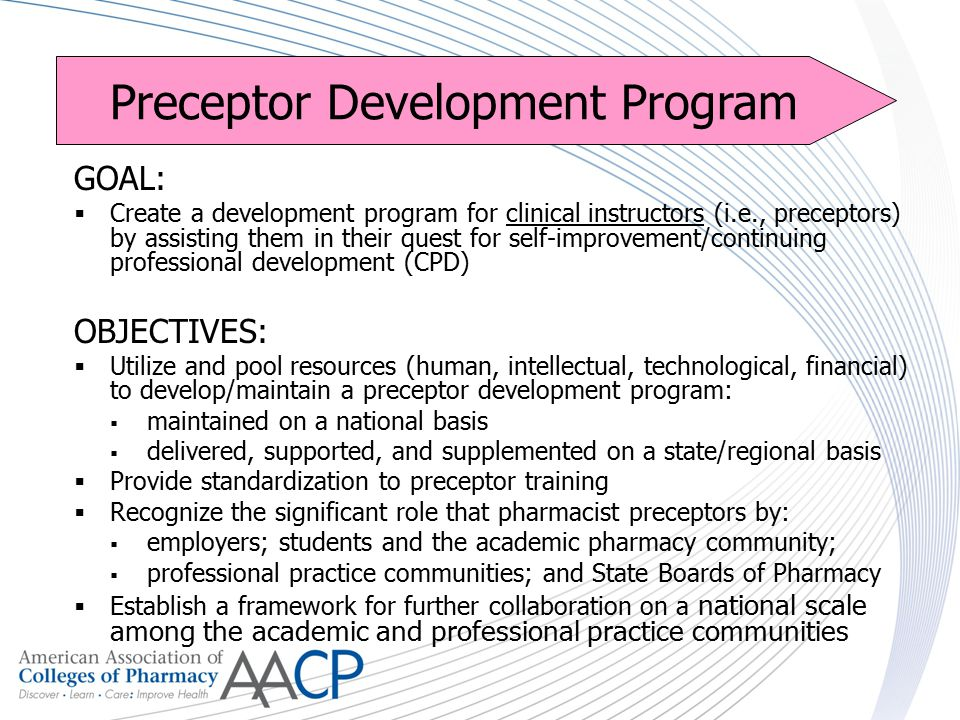 GOAL:  Create a development program for clinical instructors (i.e., preceptors) by assisting them in their quest for self-improvement/continuing prof