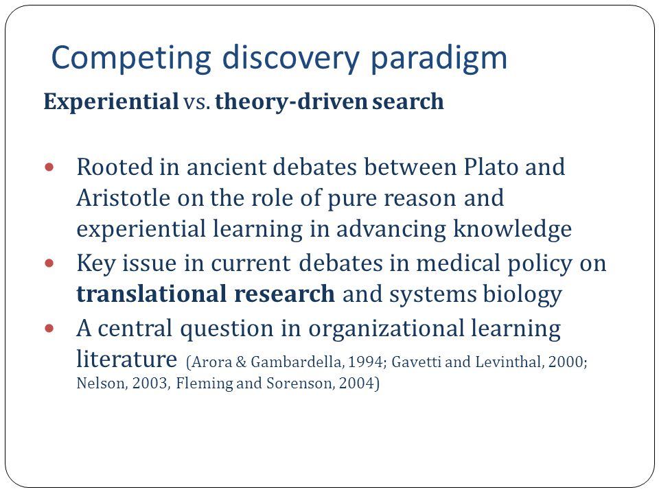 Competing discovery paradigm Experiential vs.