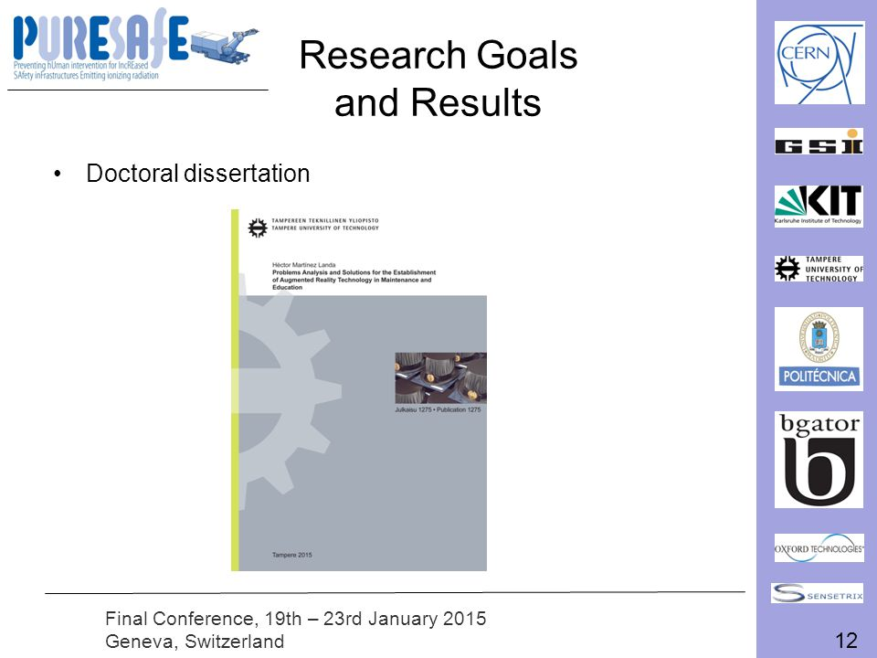 12 Final Conference, 19th – 23rd January 2015 Geneva, Switzerland Research Goals and Results Doctoral dissertation
