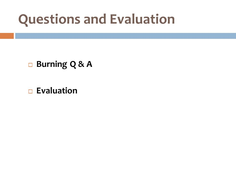  Burning Q & A  Evaluation Questions and Evaluation