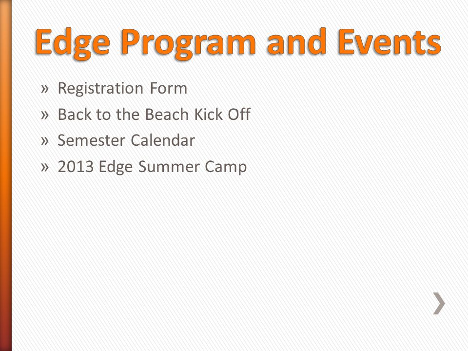 » Registration Form » Back to the Beach Kick Off » Semester Calendar » 2013 Edge Summer Camp