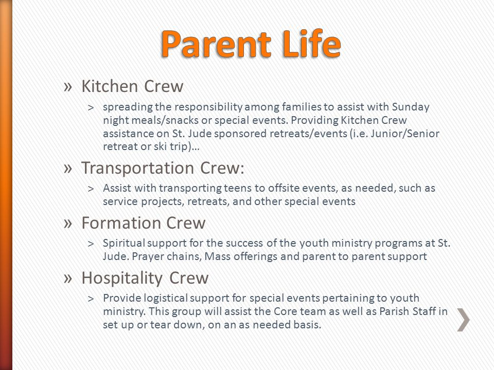 » Kitchen Crew ˃spreading the responsibility among families to assist with Sunday night meals/snacks or special events. Providing Kitchen Crew assista