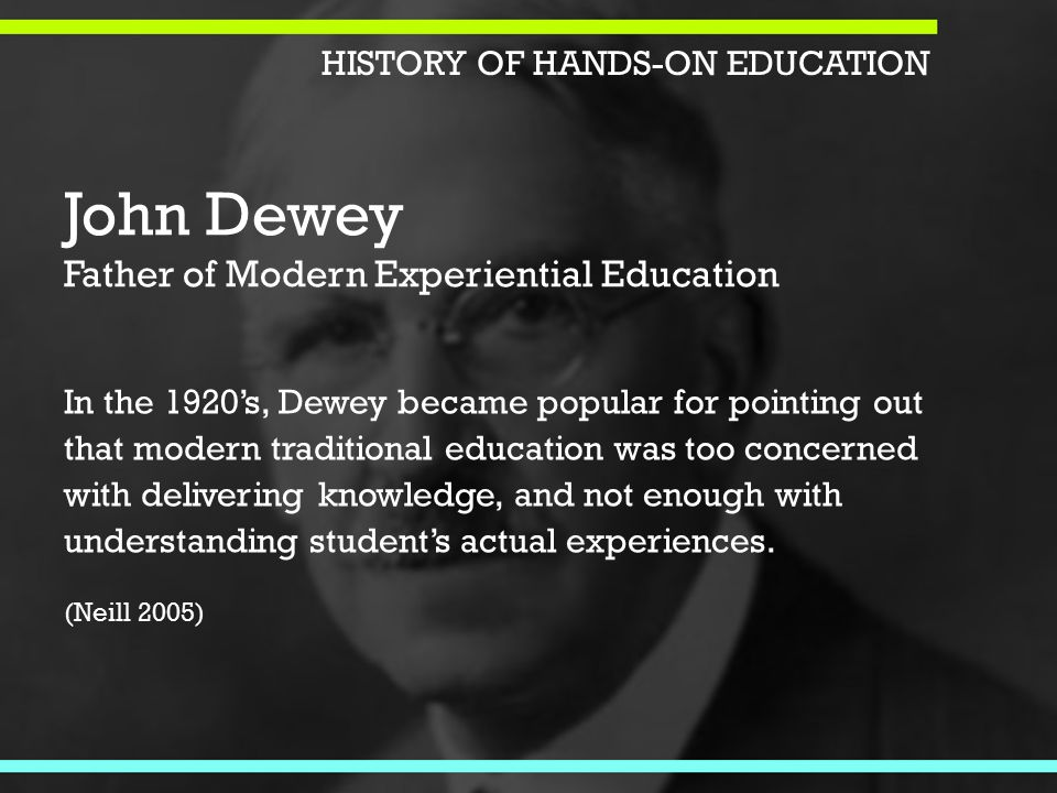 In the 1920's, Dewey became popular for pointing out that modern traditional education was too concerned with delivering knowledge, and not enough with understanding student's actual experiences.