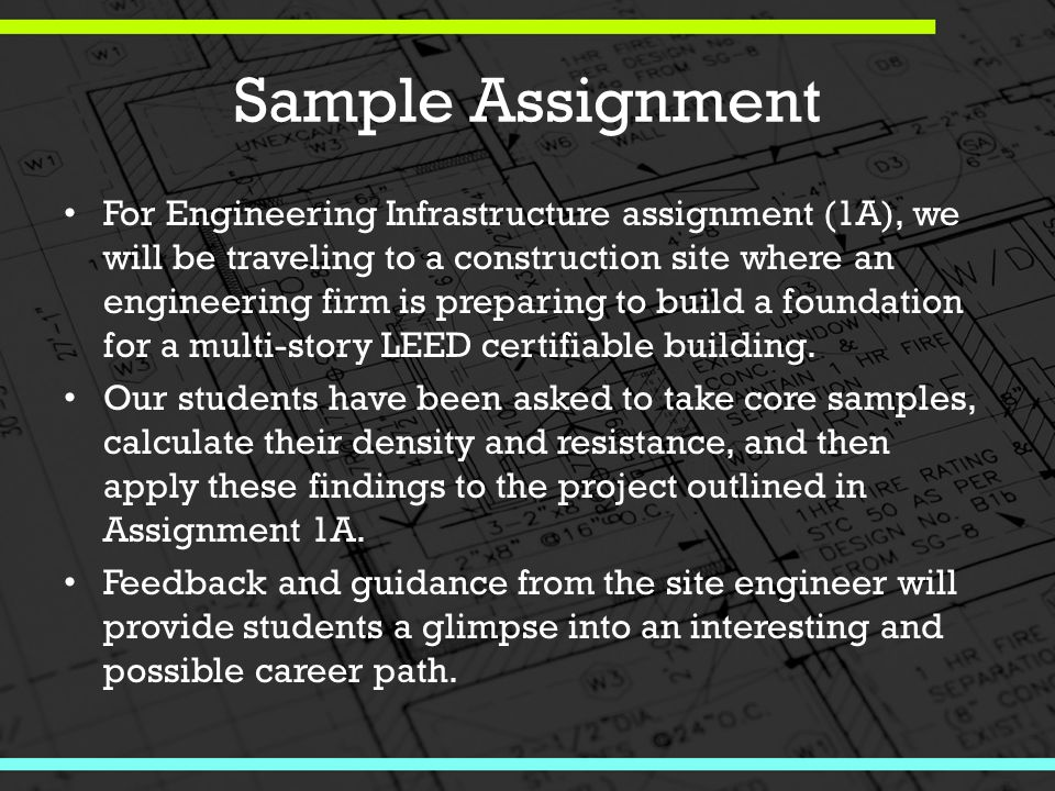 Sample Assignment For Engineering Infrastructure assignment (1A), we will be traveling to a construction site where an engineering firm is preparing to build a foundation for a multi-story LEED certifiable building.