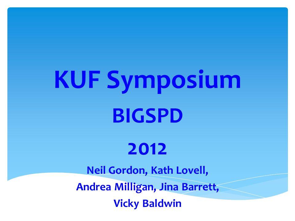 KUF Symposium BIGSPD 2012 Neil Gordon, Kath Lovell, Andrea Milligan, Jina Barrett, Vicky Baldwin