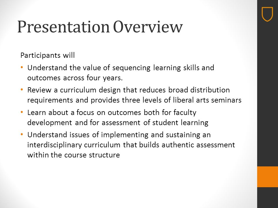 Presentation Overview Participants will Understand the value of sequencing learning skills and outcomes across four years.