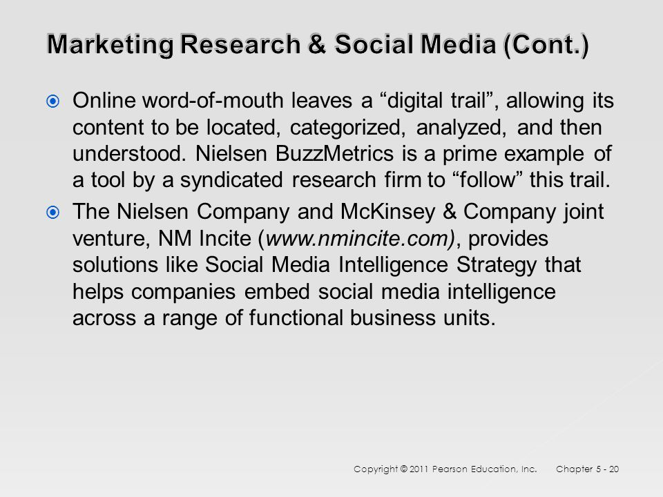 " Online word-of-mouth leaves a ""digital trail"", allowing its content to be located, categorized, analyzed, and then understood. Nielsen BuzzMetrics i"