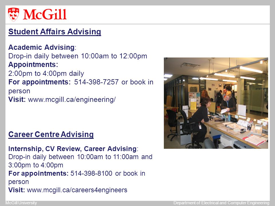 McGill UniversityDepartment of Electrical and Computer Engineering Student Affairs Advising Academic Advising: Drop-in daily between 10:00am to 12:00p