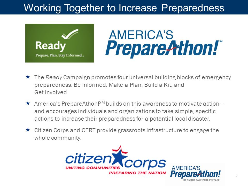 3  A national community-based campaign for action  Emphasis on increasing emergency preparedness through hazard-specific drills, group discussions, and exercises  National PrepareAthon.