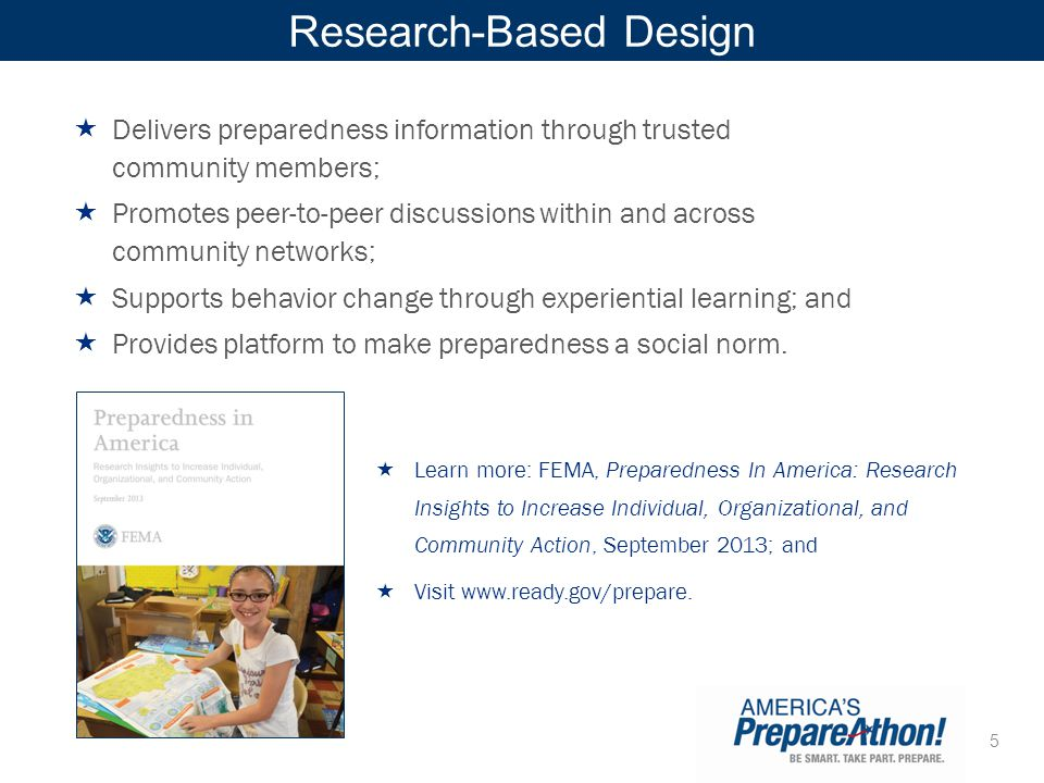 5 Research-Based Design  Delivers preparedness information through trusted community members;  Promotes peer-to-peer discussions within and across community networks;  Supports behavior change through experiential learning; and  Provides platform to make preparedness a social norm.