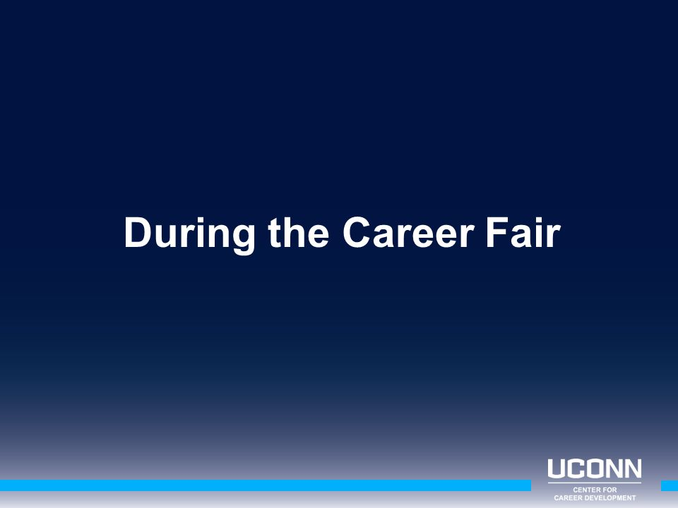 During the Career Fair