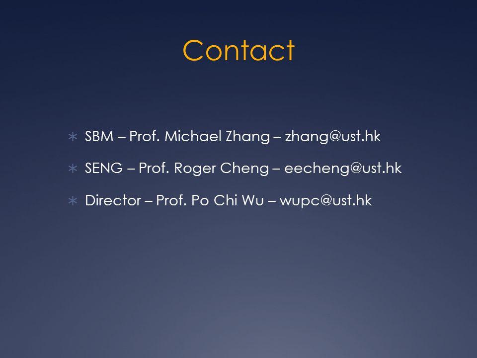 Contact  SBM – Prof. Michael Zhang – zhang@ust.hk  SENG – Prof.