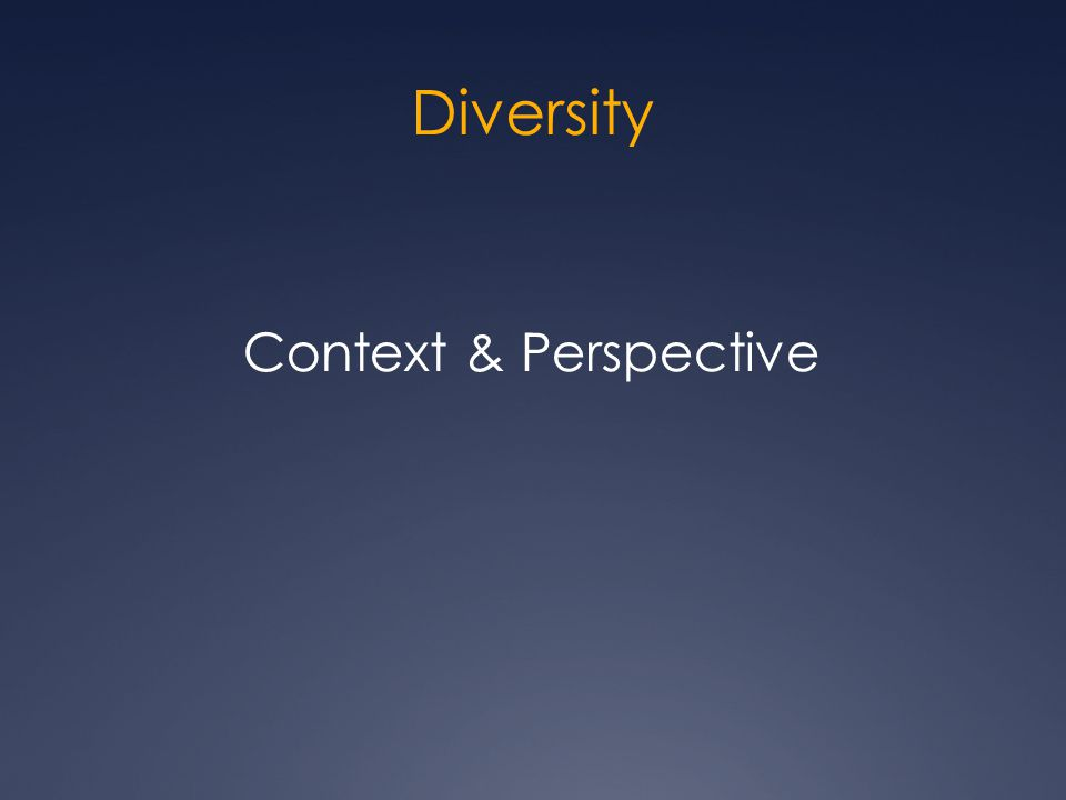 Diversity Context & Perspective