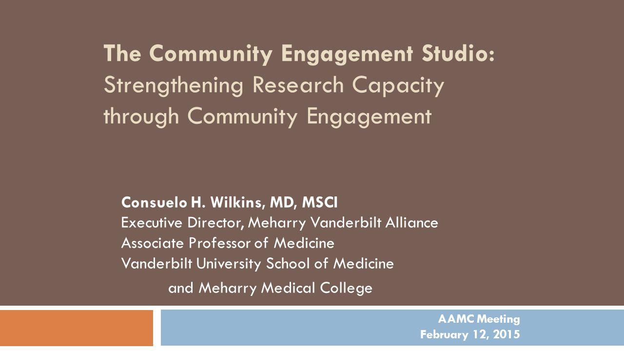 Consuelo H. Wilkins, MD, MSCI consuelo.h.wilkins@meharry-vanderbilt.org www.meharry-vanderbilt.org