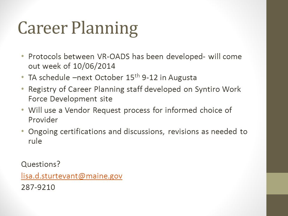 Career Planning Protocols between VR-OADS has been developed- will come out week of 10/06/2014 TA schedule –next October 15 th 9-12 in Augusta Registr