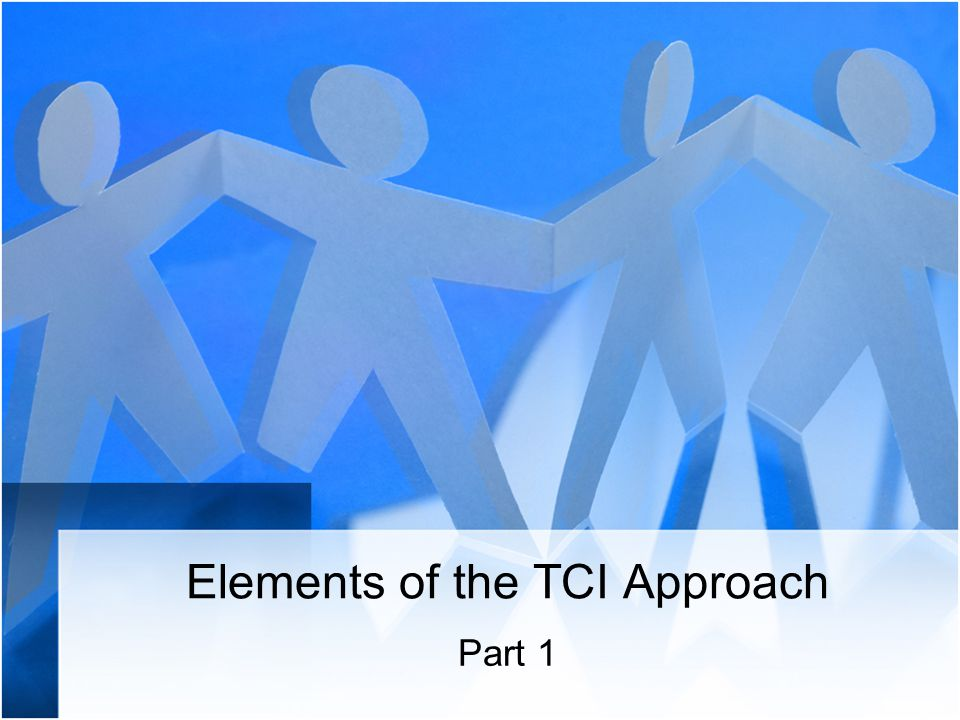 Elements of the TCI Approach Part 1